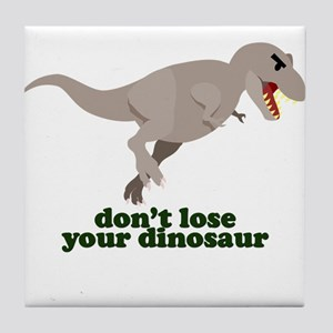 Don't Lose Your Dinosaur Tile Coaster
