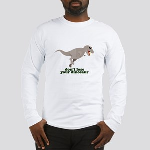 Don't Lose Your Dinosaur Long Sleeve T-Shirt