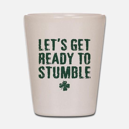 Ready to Stumble Shot Glass
