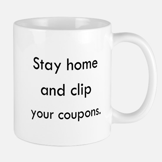 Stay Home and Clip Your Coupons Mug