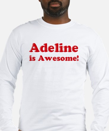 Adeline is Awesome Long Sleeve T-Shirt