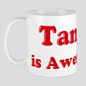 Tanya is Awesome Mug