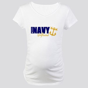 Proud Navy Girlfriend! Maternity T-Shirt