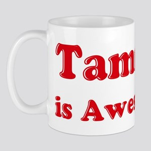 Tammy is Awesome Mug