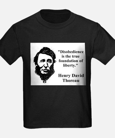 Disobedience Is The True Foundation - Thoreau T-Sh