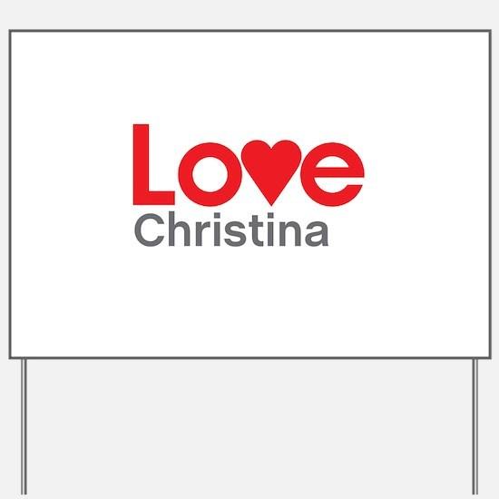 I Love Christina Yard Sign