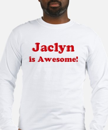 Jaclyn is Awesome Long Sleeve T-Shirt