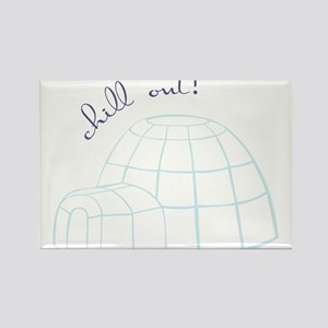 Chill Out Igloo Rectangle Magnet