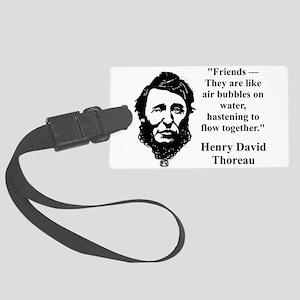 Friends They Are Like Bubbles - Thoreau Luggage Ta