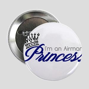 "I'm an Airman's Princess 2.25"" Button"