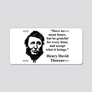 Have No Mean Hours - Thoreau Aluminum License Plat