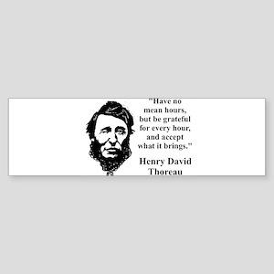 Have No Mean Hours - Thoreau Bumper Sticker