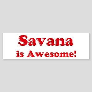 Savana is Awesome Bumper Sticker