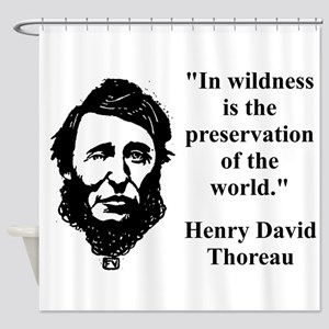 In Wildness Is The Preservation - Thoreau Shower C