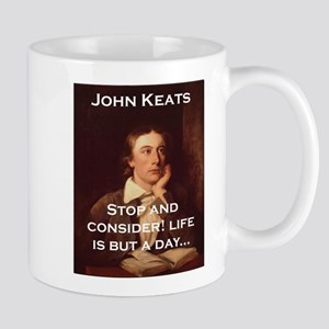 Stop And Consider - John Keats 11 oz Ceramic Mug
