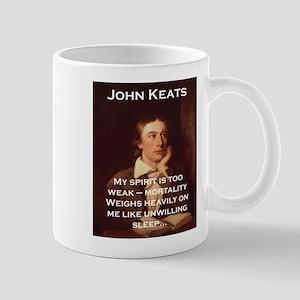 My Spirit Is Too Weak - John Keats 11 oz Ceramic M