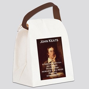 A Thing Of Beauty - John Keats Canvas Lunch Bag
