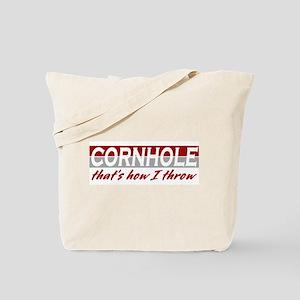 Cornhole, that's how I throw Tote Bag