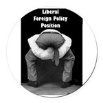 Liberal Foreign Policy Round Car Magnet