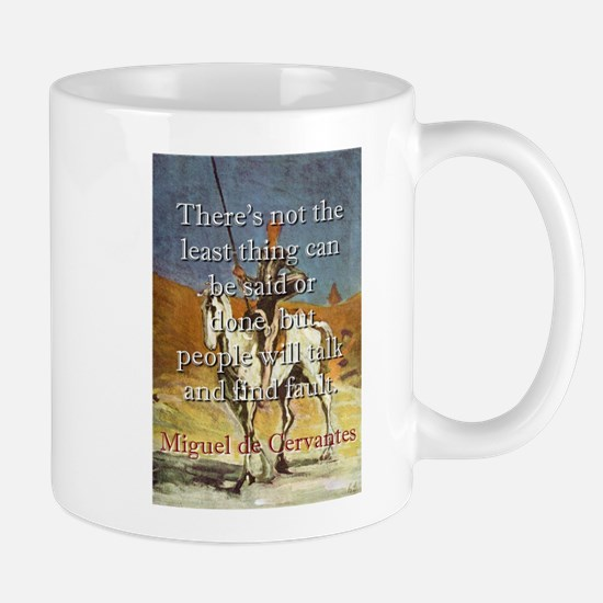 There's Not The Least Thing - Cervantes Mug