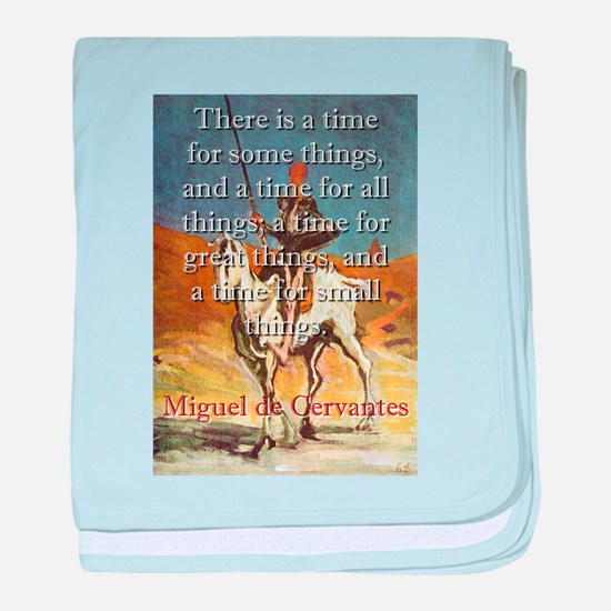 There Is A Time For Some Things - Cervantes baby b