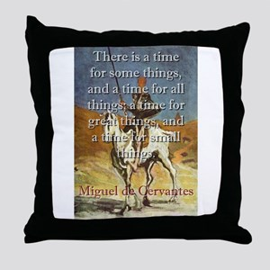 There Is A Time For Some Things - Cervantes Throw