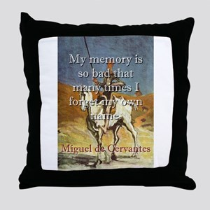 My Memory Is So Bad - Cervantes Throw Pillow