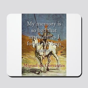 My Memory Is So Bad - Cervantes Mousepad