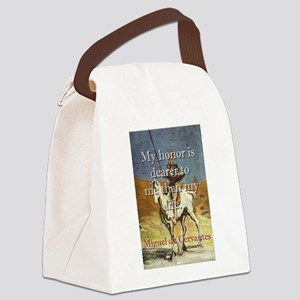 My Honor Is Dearer - Cervantes Canvas Lunch Bag