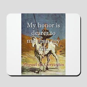 My Honor Is Dearer - Cervantes Mousepad