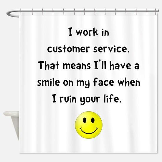 Customer Service Joke Shower Curtain