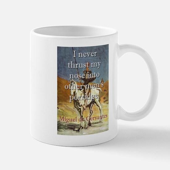 I Never Thrust My Nose - Cervantes Mug