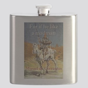 For If He Like A Madman Lived - Cervantes Flask