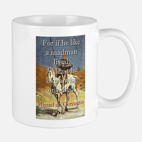 For If He Like A Madman Lived - Cervantes Mug