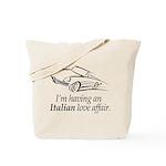 I'm having an Italian Love Affair Tote Bag