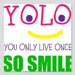 """SMILEY YOLO Square Car Magnet 3"""" x 3"""""""