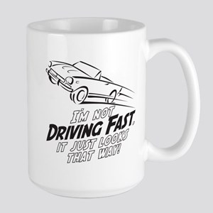 I'm not Driving Fast -A- Large Mug