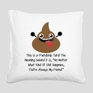 Friendship Turd Square Canvas Pillow