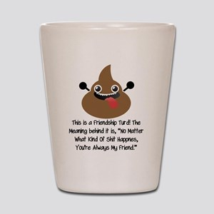 Friendship Turd Shot Glass