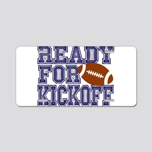 Ready For Kickoff Aluminum License Plate