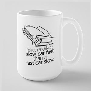 drive a slow car fast Large Mug