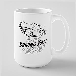 I'm not Driving Fast -B- Large Mug