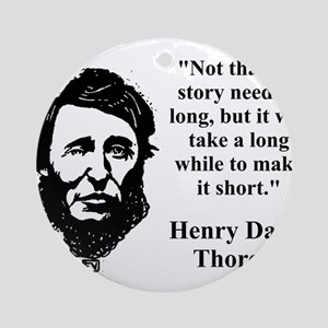 Not That The Story Need Be Long - Thoreau Round Or
