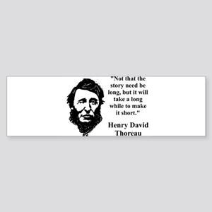 Not That The Story Need Be Long - Thoreau Bumper S