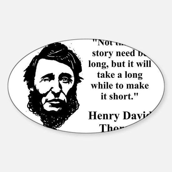 Not That The Story Need Be Long - Thoreau Decal