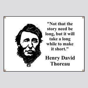 Not That The Story Need Be Long - Thoreau Banner