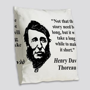 Not That The Story Need Be Long - Thoreau Burlap T