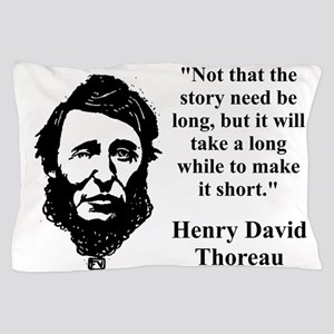 Not That The Story Need Be Long - Thoreau Pillow C