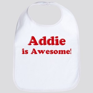 Addie is Awesome Bib