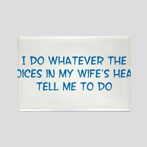 I Do Whatever The Voices In My Wife's Head Tell Me